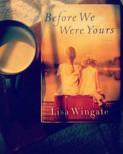 Book Review for Before We Were Yours by Lisa Wingate